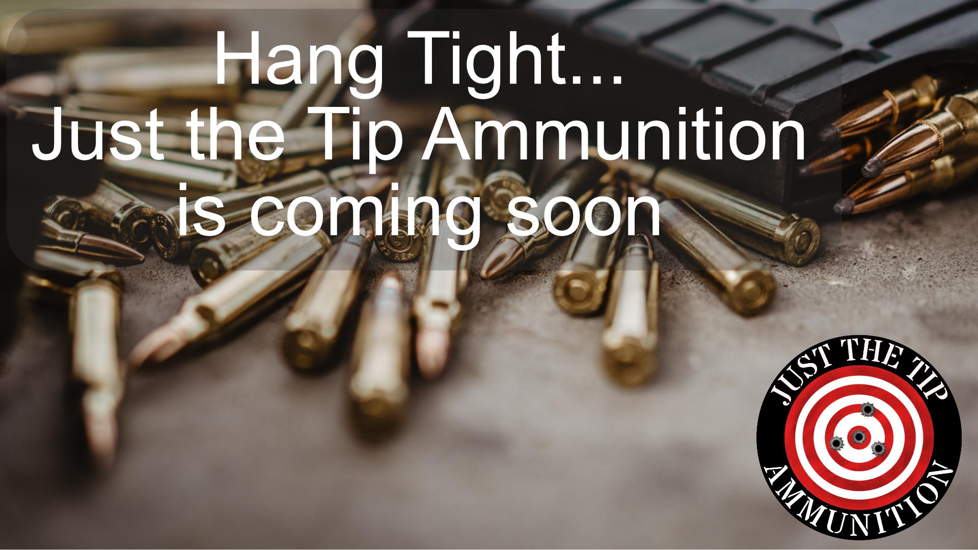 Just the Tip Ammunition Hero Image